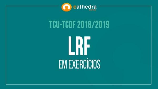 LRF - Lei de Responsabilidade Fiscal em Exercícios
