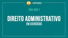 Direito Administrativo em Exercícios