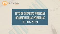 EC 95/16  Teto de Despesas Públicas Orçamentárias Primárias