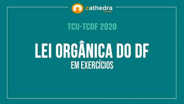 Lei Orgânica do DF em Exercícios